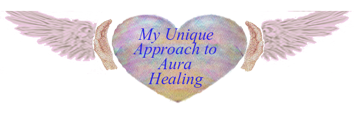 My Unique Approch to Aura Healing - heading image
