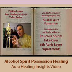 Possession by Alcohol Spirits Healing - Aura Healing Insights Video