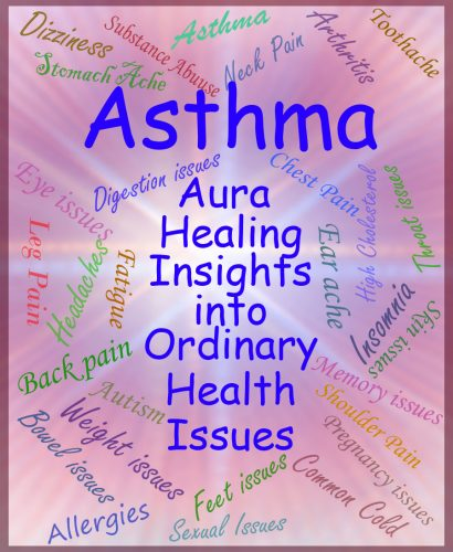 Asthma - Aura Healing Insights into Ordinary Health Issues