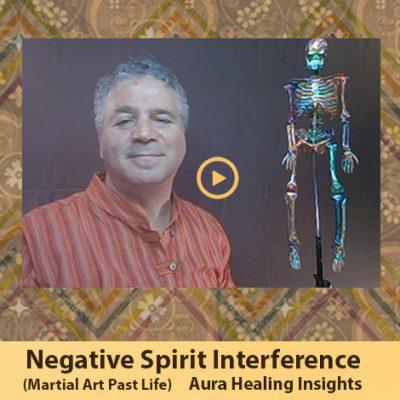 Negative Spirit Entities - Martial Art Past life