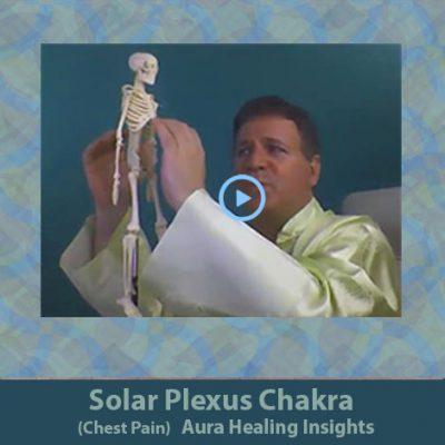 Solar Plexus Chakra - Chest Pain - Aura Healing Insights